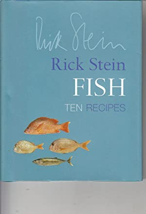Fish Ten Recipes: Stein, Rick