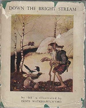 Down the Bright Stream: B. B. [Watkins-Pitchford,