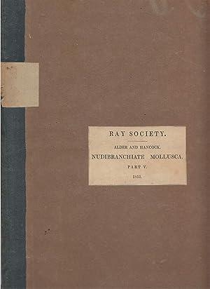 Monograph of British Nudibranchiate Mollusca Part V: Alder, Joshua and Albany Hancock