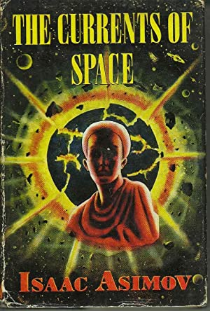 The Currents of Space: Asimov, Isaac