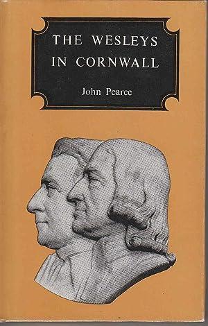 The Wesleys in Cornwall: Wesley, John and Charles Wesley; Pearce, John, Ed