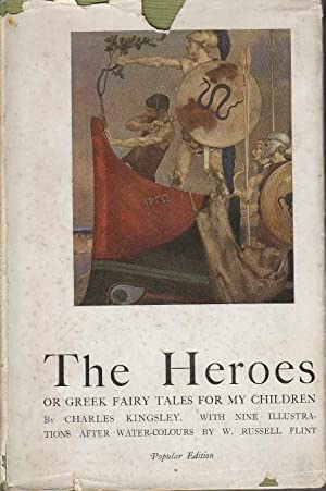 The Heroes Greek Fairy Tales for My Children: Kingsley, Charles