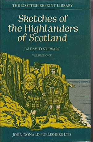 Sketches of the Highlanders of Scotland 2 Vols: Stewart, David
