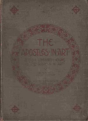 """The Apostles in Art Being a Companion Volume to """"The Gospels in Art"""": Shaw-Sparrow, W. ; ..."""