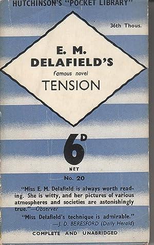 Tension: Delafield, E. M.