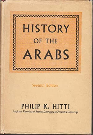 History of the Arabs From Earliest Times: Hitti, Philip K