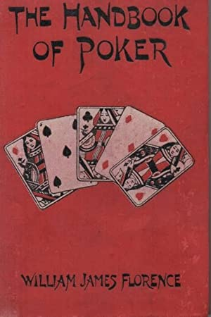The Handbook of Poker: Florence, William James
