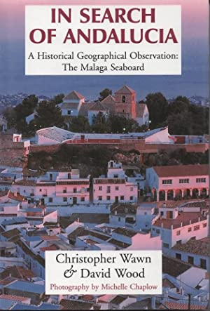 In Search of Andalucia A Historical Geographic Observation of the Malaga Seaboard: Wawn, ...