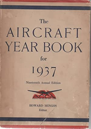 The Aircraft Year Book for 1937 Registered US Patent Office: Mingos, Howard editor
