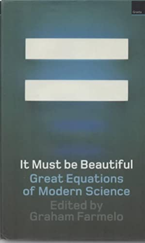 It Must be Beautiful Great Equations of Modern Science: Farmelo, Graham