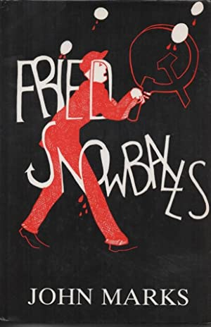 Fried Snowballs: Marks, John