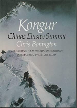 Kongur China's Elusive Summit: Bonington, Chris & HRH The Duke of Edinburgh & Michael Ward