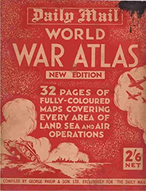 "Daily Mail"" World War Atlas: Philip, George & Son. Ltd. , compiled by"