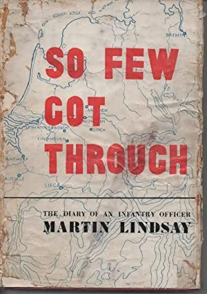 So Few Got Through The Diary of an Infantry Officer: Lindsay, Martin