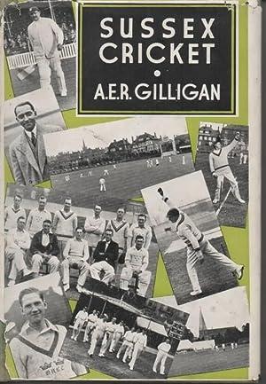 Sussex Cricket: Gilligan, A E R