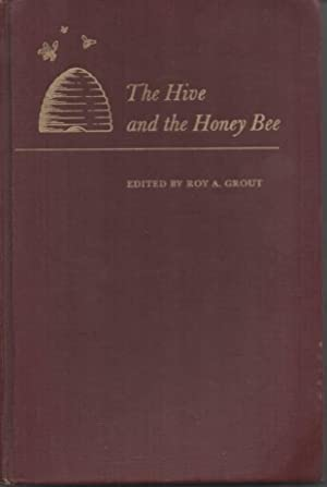 The Hive and the Honey Bee: Grout, Roy A (editor)