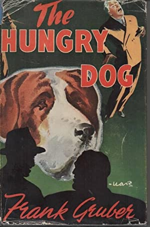 The Hungry Dog: Gruber, Frank