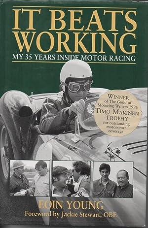 It Beats Working My 35 Years Inside Motor Racing: Young, Eoin & Jackie Stewart