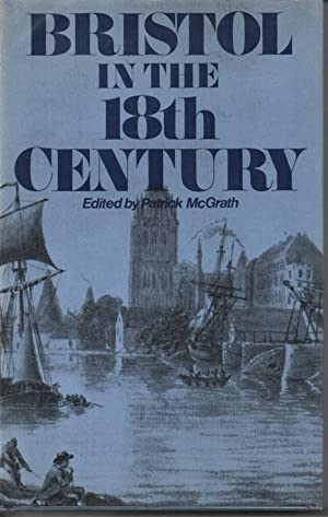 Bristol in the Eighteenth Century: McGrath, Patrick