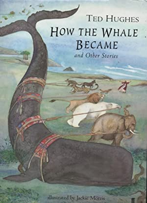 How the Whale Became and Other Stories: Hughes, Ted