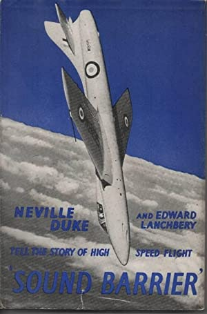 Sound Barrier The Story of High-Speed Flight: Duke, Neville and Edward Lanchbery
