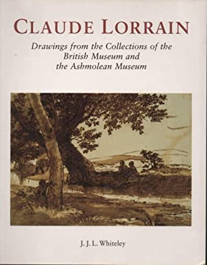 Claude Lorrain Drawings from the Collections of the British Museum and the Ashmolean Museum: ...