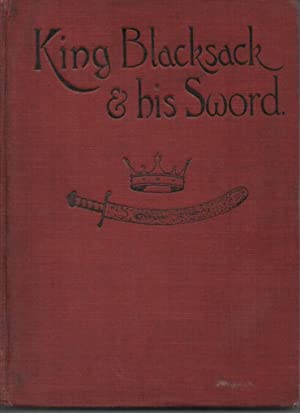 King Blacksack and His Sword Strange Tales for Children: Stainer, C L