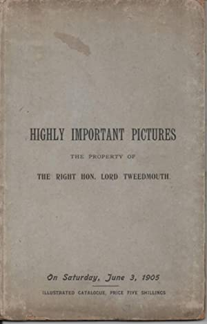 Catalogue of Highly Important Pictures Property of Lord Tweedmouth