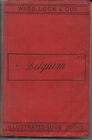 Belgium Including the Ardennes A Pictorial and Descriptive Guide