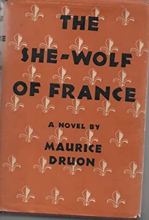 The She-Wolf of France: Druon, Maurice