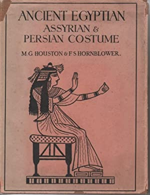 Ancient Egyptian Assyrian & Persian Costume: Houston, M. G