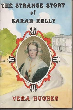 The Strange Story of Sarah Kelly: Hughes, Vera