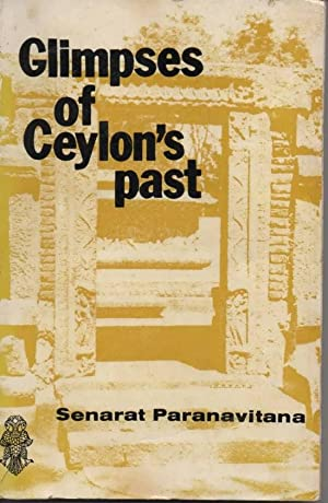 Glimpses of Ceylon's Past: Paranavitana, Senerat