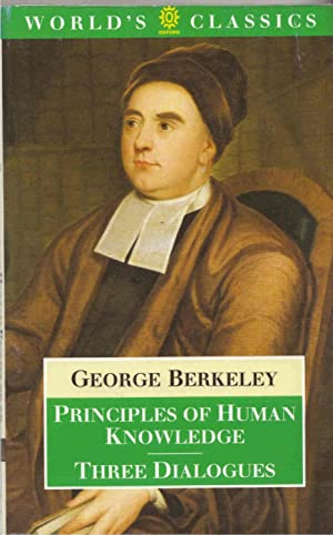 Principles of Human Knowledge and Three Dialogues: Berkeley, George; Robinson,