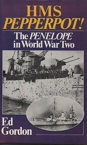 """H.M.S. """"Pepperpot!"""" The """"Penelope"""" in World War: Gordon, Ed"""