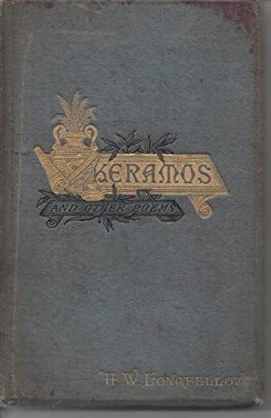 Keramos and Other Poem: Longfellow, Henry W.