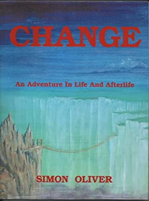 Change An Adventure in Life and Afterlife: Oliver, Simon