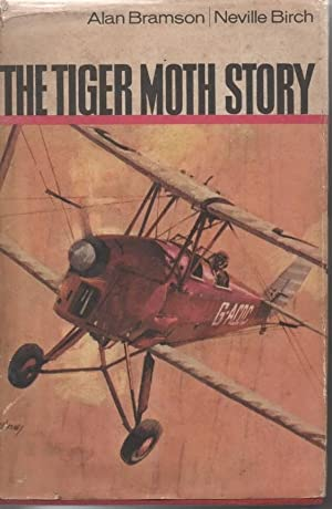 The Tiger Moth Story: Bramson, Alan & Birch, Neville