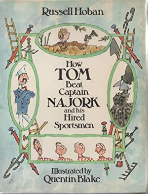 How Tom Beat Captain Najork and His Hired Sportsmen: Hoban, Russell & Quentin Blake