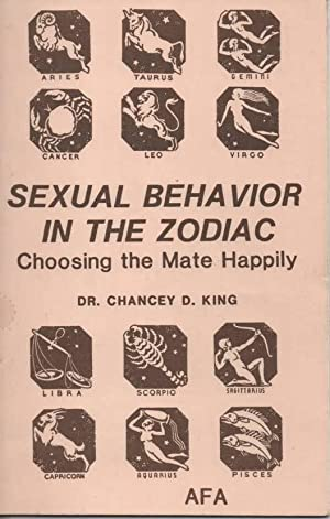 Sexual Behaviour in the Zodiac: King, Chancey D