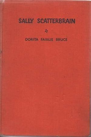 Sally Scatterbrain: Bruce, Dorita Fairlie