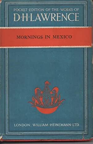 Mornings in Mexico: Lawrence, D. H.