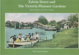 Edwin Street and the Victoria Pleasure Gardens: Dudeney, Mark and Hallett, Eileen
