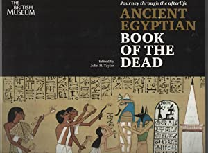 Journey Through the Afterlife Ancient Egyptian Book: Taylor, John H.