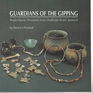 Guardians of the Gipping Anglo Saxon Treasure: Plunkett, Steven