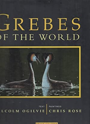 Grebes of the World: Ogilvie, M. A.