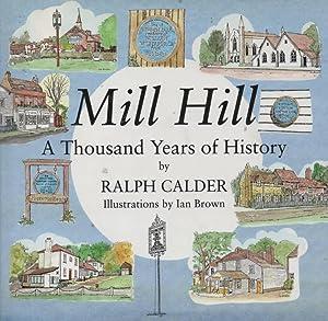 Mill Hill - a Thousand Years of: Calder, Ralph &