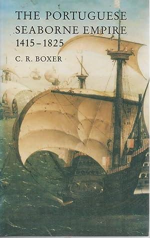 Portuguese Seaborne Empire, 1415-1825: Boxer, C. R.