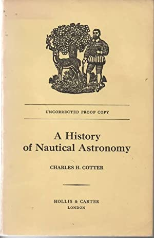 A History of Nautical Astronomy: Cotter, Charles H.