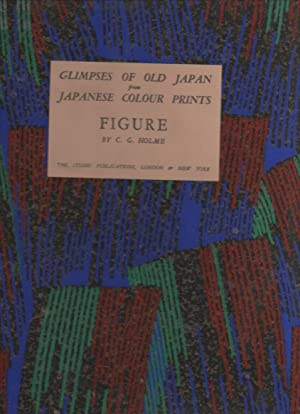 Glimpses of Old Japan from Japanese Colour: Holme, C. G